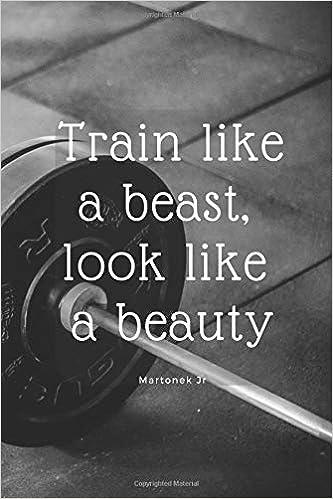Train like a beast, look like a beauty: Journal: Gym ...