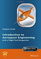 Introduction to Aerospace Engineering with a Flight Test Perspective (Aerospace Series)