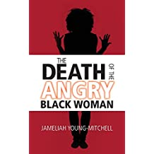 The Death of the Angry Black Woman