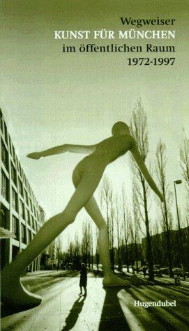 wegweiser-kunst-fr-mnchen-im-ffentlichen-raum-1972-1997