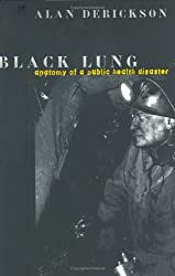 Black Lung: Anatomy of a Public Health Disaster