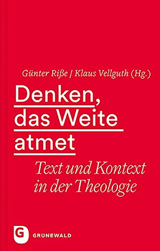 Denken Das Weite Atmet  Text Und Kontext In Der Theologie. Festschrift Für Hans Waldenfels
