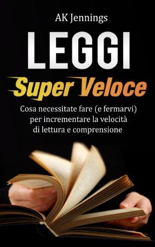 Leggi Super Veloce (Italian Edition)