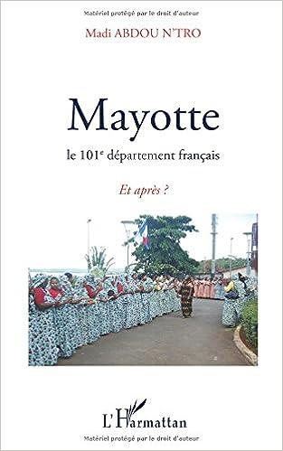 Livre gratuits Mayotte, le 101e département français : Et après ? pdf