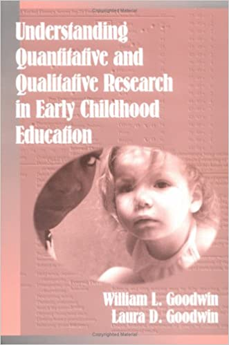 understanding quantitative and qualitative research in early childhood education early childhood education series