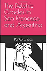 The Delphic Oracles in San Francisco and Argentina Paperback