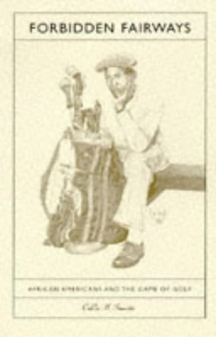 Search : Forbidden Fairways: African Americans and the Game of Golf