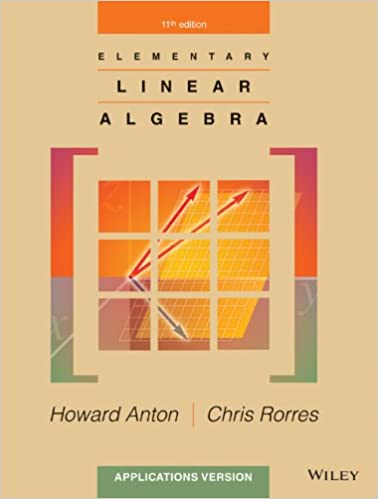 Elementary linear algebra tenth edition solutions manual.