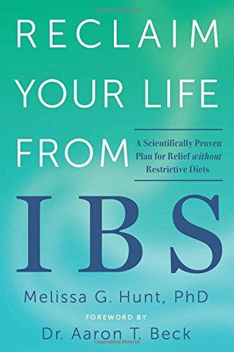 Reclaim Your Life from IBS: A Scientifically Proven Plan for Relief without Restrictive Diets - Irritable Bowel Syndrome Anxiety