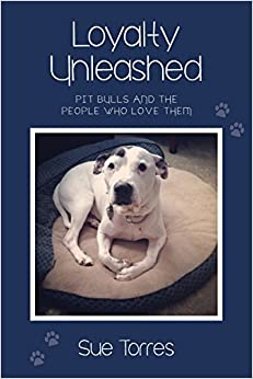 Loyalty Unleashed: Pit Bulls and the People Who Love Them
