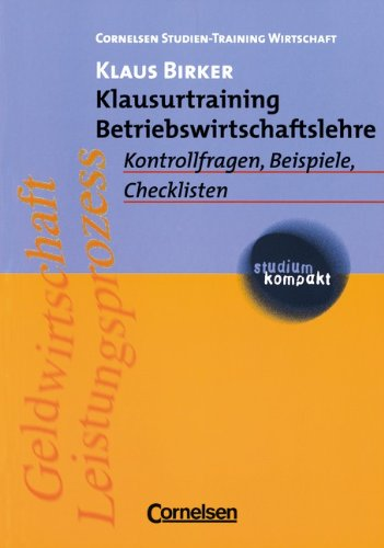 studium kompakt - Cornelsen Studien-Training Wirtschaft: Klausurtraining Betriebswirtschaftslehre: Kontrollfragen, Beispiele, Checklisten. Studienbuch