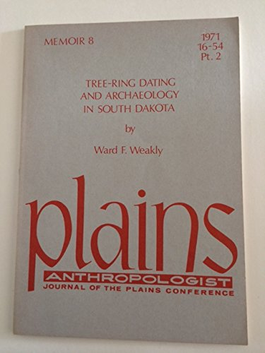 Tree-ring dating and archaeology in South Dakota (Plains Anthropologist)