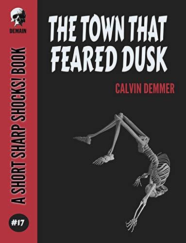 (The Town That Feared Dusk (Short Sharp Shocks! Book 17))