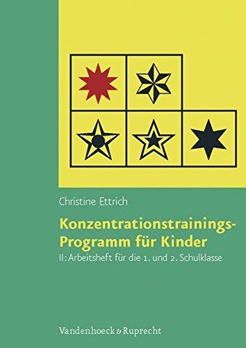 Konzentrationstrainings-Programm für Kinder, Bd.2, Arbeitsheft für die 1. und 2. Schulklasse