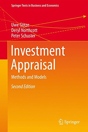 Investment Appraisal: Methods and Models (Springer Texts in Business and Economics) by Gotze Uwe
