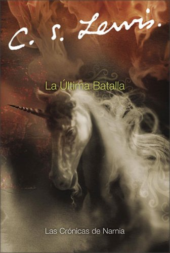 La Ultima Batalla (Narnia) (Spanish Edition) pdf epub