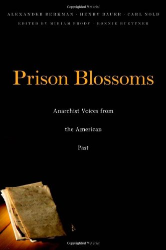 Download Prison Blossoms: Anarchist Voices from the American Past (The John Harvard Library) pdf epub