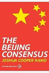 The Beijing Consensus by Joshua Cooper Ramo (2004-06-18) Paperback