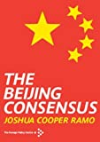 img - for The Beijing Consensus by Joshua Cooper Ramo (2004-06-18) book / textbook / text book