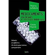 Médicaments, polémiques et vieilles querelles (Science à plumes)