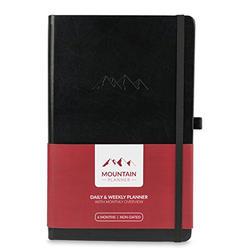 Mountain Daily Planner – Best Daily & Weekly Gratitude Journal + Monthly Calendar to Increase Productivity, Achieve Goals & Master Time Management. Hardcover + Pen Loop Holder. 6 Months Non (Undated Daily Planner)