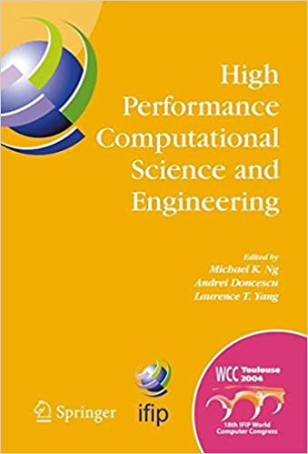 Ilmaiset e-kirjat pdf-tietokoneet High Performance Computational Science and Engineering: IFIP TC5 Workshop on High Performance Computational Science and Engineering (HPCSE), World ... in Information and Communication Technology) PDF