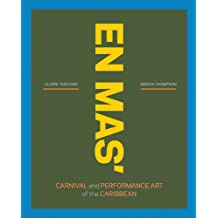 En Mas': Carnival and Performance Art of the Caribbean