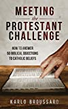 Meeting the Protestant Challenge: How to Answer