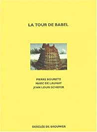 La Tour de Babel par Pierre Bouretz