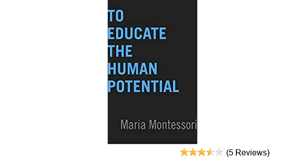 Amazon to educate the human potential ebook maria montessori amazon to educate the human potential ebook maria montessori kindle store fandeluxe Images