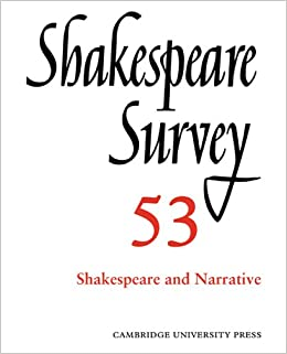 Shakespeare Survey 53: An Annual Survey of Shakespeare Studies and Production: Shakespeare and Narrative v. 53