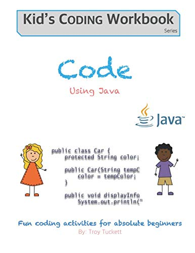(Code Using Java: Fun coding activities for absolute beginners (Kids Coding Workbook))