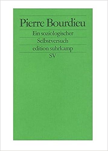 Pierre Bourdieu Studium & Wissen Ein Soziologischer Selbstversuch
