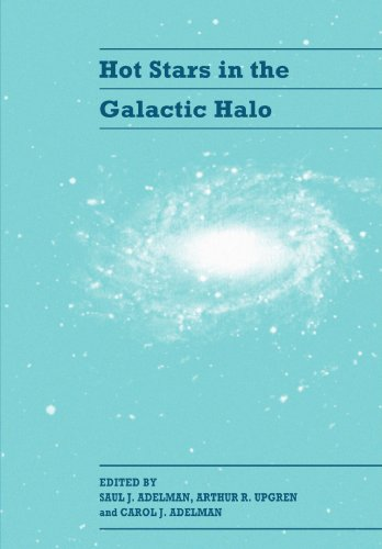 Hot Stars in the Galactic Halo: Proceedings of a Meeting, Held at Union College, Schenectady, New York November 4-6, 1993 in Honor of the 65th Birthday of A. G. Davis Philip