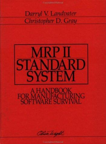MRP II Standard System: A Handbook for Manufacturing Software Survival - Mrp Software