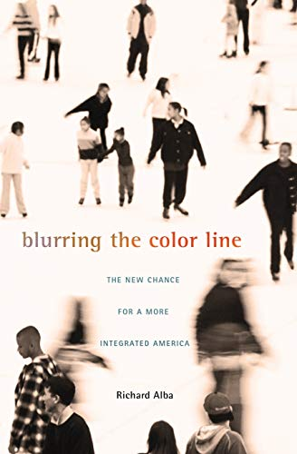 Blurring the Color Line: The New Chance for a More Integrated America (The Nathan I. Huggins Lectures)