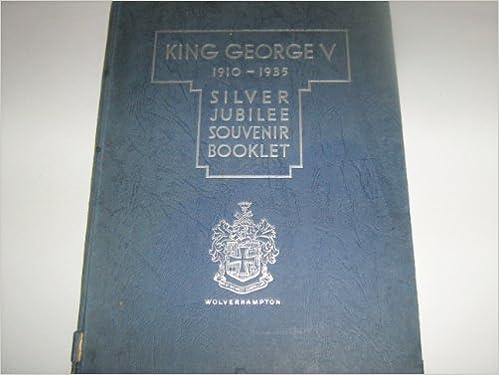 king george v 1910 1935 silver jubilee souvenir booklet sir john