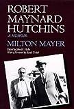Robert Maynard Hutchins, Milton Mayer, 0520070917