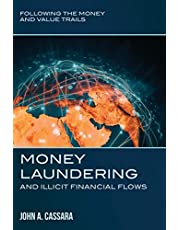 Money Laundering and Illicit Financial Flows: Following the Money and Value Trails