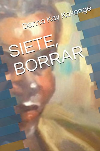 SIETE, BORRAR  [Kakonge, Donna Kay  Cindy] (Tapa Blanda)