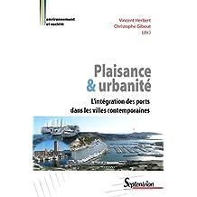 Plaisance et urbanité: L'intégration des ports dans les villes contemporaines (Environnement et société) (French Edition)