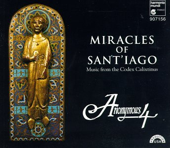 Miracles of Sant'iago: Music from the Codex Calixtinus