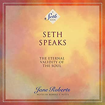 Free download] pdf seth speaks: the eternal validity of the soul (se….