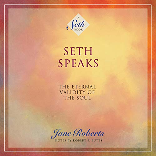 Pdf Self-Help Seth Speaks: The Eternal Validity of the Soul: A Seth Book