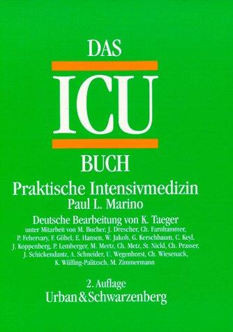 Das ICU- Buch. Praktische Intensivmedizin
