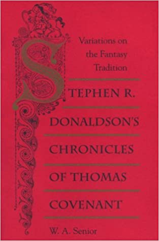 Stephen R. Donaldsons Chronicles of Thomas Covenant: Variations on the Fantasy of Tradition