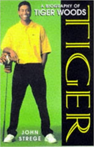 Tiger: Biography of Tiger Woods