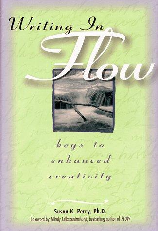 Writing in Flow: Keys to Enhanced Creativity