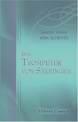 Der Trompeter von Säkkingen: Ein Sang vom Oberrhein