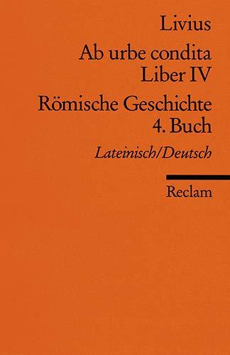 Römische Geschichte 4. Buch  Ab Urbe Condita Liber IV